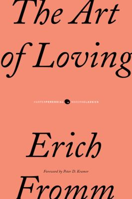 The art of loving by Erich Fromm, (1900-1980)