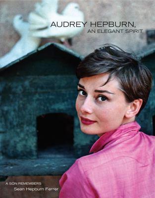Audrey Hepburn, an elegant spirit by Sean Hepburn Ferrer