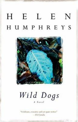 Wild dogs by Helen Humphreys, (1961-)