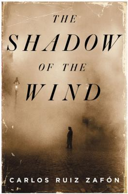 The shadow of the wind by Carlos Ruiz Zafón, (1964-)