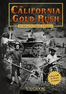 The California Gold Rush by Elizabeth Raum