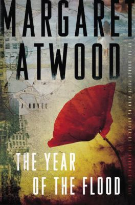 The year of the flood by Margaret Atwood, (1939-)