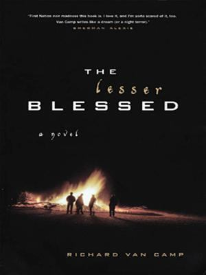 The lesser blessed by Richard Van Camp, (1971-)