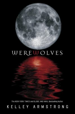 Werewolves by Kelley Armstrong