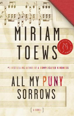 All my puny sorrows by Miriam Toews, (1964-)