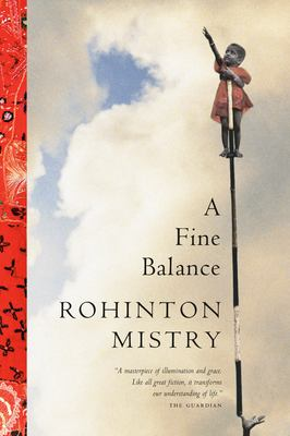 A fine balance by Rohinton Mistry, (1952-)