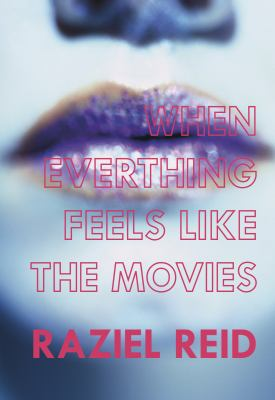 When everything feels like the movies by Raziel Reid, (1990-)