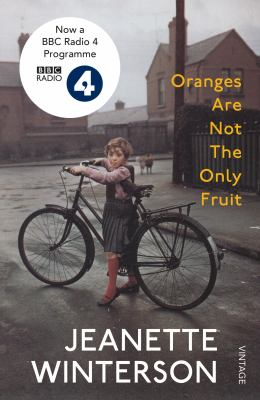 Oranges are not the only fruit by Jeanette Winterson, (1959-)