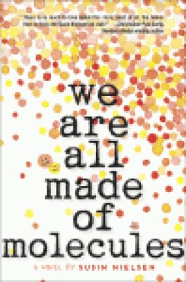 We are all made of molecules by Susin Nielsen, (1964-)