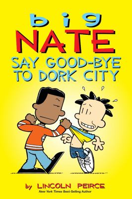 Say good-bye to dork city by Lincoln Peirce