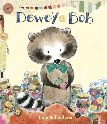 Dewey Bob by Judith Byron Schachner