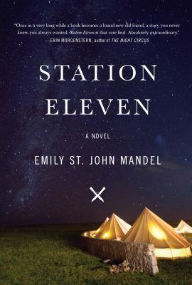 Station eleven by Emily St. John Mandel, (1979-)