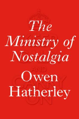 The ministry of nostalgia by Owen Hatherley