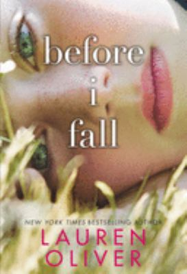 Before I fall by Lauren Oliver, (1982-)