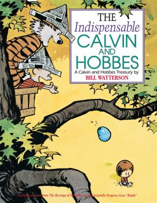 The indispensable Calvin and Hobbes by Bill Watterson