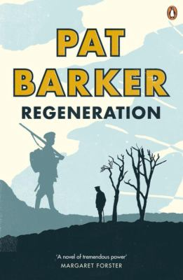 Regeneration by Pat Barker, (1943-)