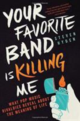 Your favorite band is killing me by Steven Hyden