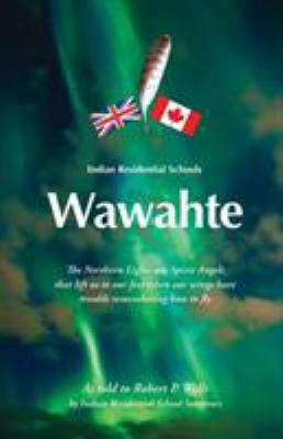 Wawahte by Robert P. Wells