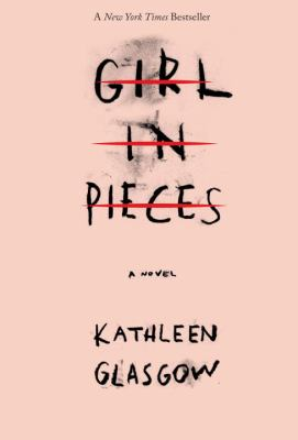 Girl in pieces by Kathleen Glasgow, (1969-)