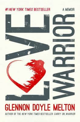 Love warrior by Glennon Doyle, (1976-)