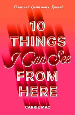 10 things I can see from here by Carrie Mac, (1975-)