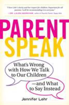 Parentspeak by Jennifer Lehr, (1969-)