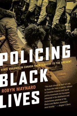 Policing Black lives by Robyn Maynard, (1987-)