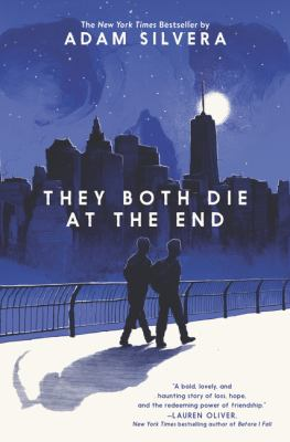 They both die at the end by Adam Silvera, (1990-)