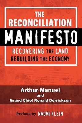 The reconciliation manifesto by Arthur Manuel