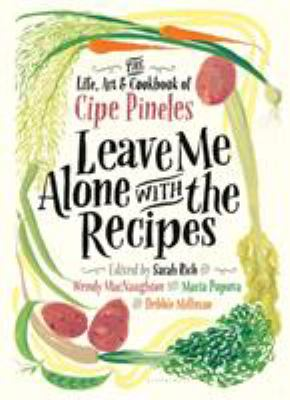 Leave me alone with the recipes by Cipe Pineles, (1908-1991)