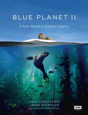 Blue planet II by James Honeyborne, (1960-)