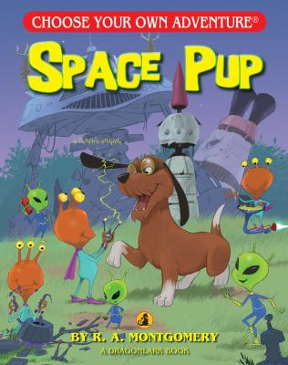 Space pup by R. A. Montgomery