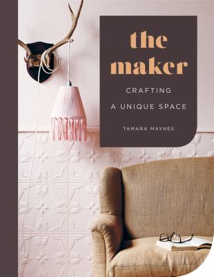 The maker by Tamara Maynes
