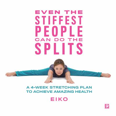 Even the stiffest people can do the splits by Eiko