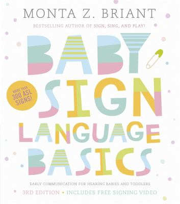 Baby sign language basics by Monta Z. Briant