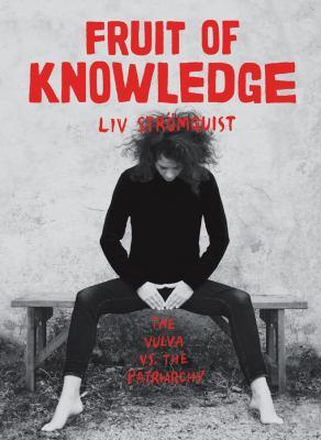 Fruit of knowledge by Liv Strömquist, (1978-)