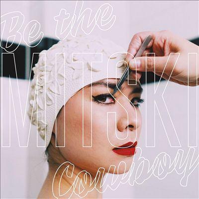 Be the cowboy by Mitski, (1990-)