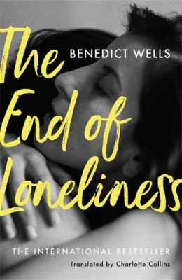 The end of loneliness by Benedict Wells, (1984-)