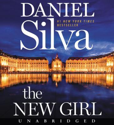 The new girl by Daniel Silva, (1960-)
