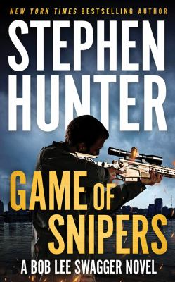 Game of snipers by Stephen Hunter, (1946-)