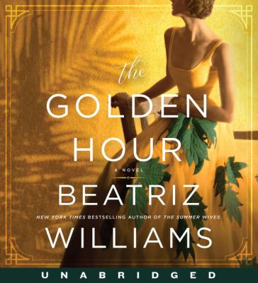 The golden hour by Beatriz Williams