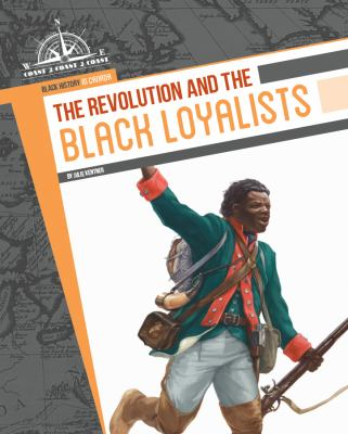 The Revolution and the Black Loyalists by Julie Kentner