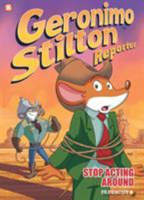 Stop acting around by Geronimo Stilton
