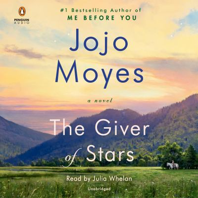 The giver of stars by Jojo Moyes, (1969-)