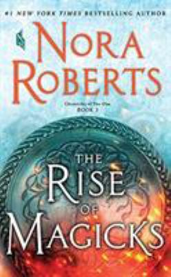 The rise of magicks by Nora Roberts