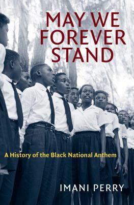 May we forever stand by Imani Perry, (1972-)