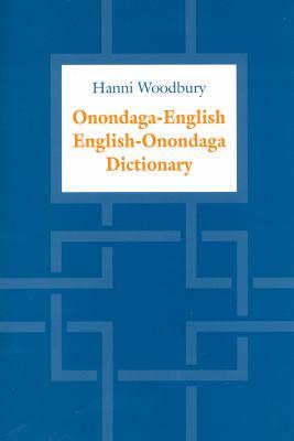 Onondaga-English/English-Onondaga dictionary by Hanni Woodbury
