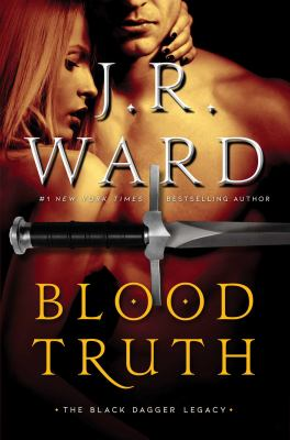 Blood truth by J. R. Ward, (1969-)