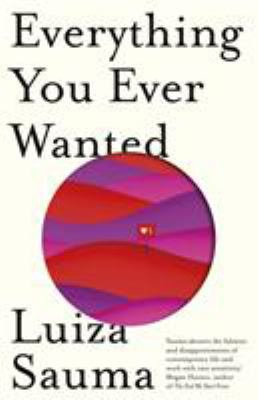 Everything you ever wanted by Luiza Sauma