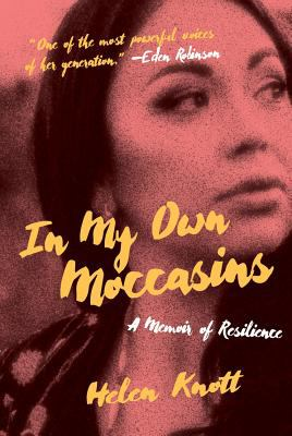 In my own moccasins by Helen Knott, (1987-)
